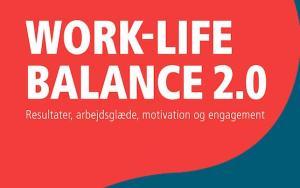 worklife balance 2.0,work-life balance 2.0  helle rosdahl lund, kim reich, gyldendal business,worklifebalance, arbejdsglæde,resulter, motivation